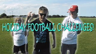 HOLIDAY FOOTBALL CHALLENGES!!