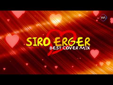 Siro Erger Best Cover Mix / Lavaguyn sirayin cover erger