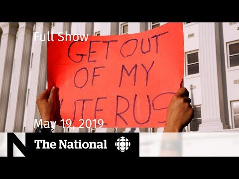 "The National For May 19, 2019 — Abortion Protests, Kawhi Fever, America's Former ""First Friend"""