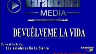 Karaokanta - Valedores De La Sierra - Devuelveme la vida