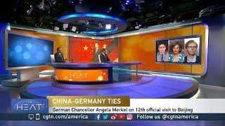 The Heat: China Germany Ties