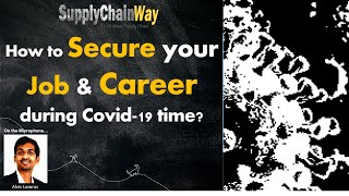 How to SECURE your Job & Career during Covid19 (Corona) tough times?