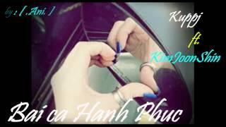 Bài Ca Hạnh Phúc - Kuppj ft. Kim Joon Shin