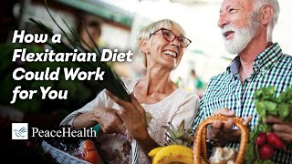 Webinar:  How a Flexitarian Diet Could Work for You