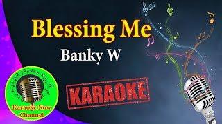 Gambar cover [Karaoke] Blessing Me- Banky W- Karaoke Now