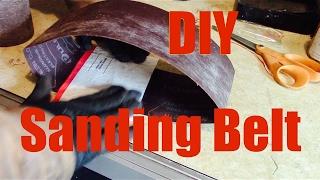 Make Your Own Sanding Belts