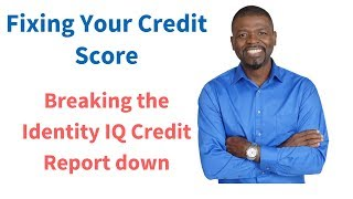 Fixing Credit Score: Breaking Down The Identity IQ Report Part 2:2018: 1-888-959-1462