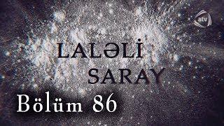 Laləli Saray (86-cı bölüm)
