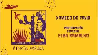 Renata Arruda   Xamego Do Pavio (part. Elba Ramalho) (Lyrics)