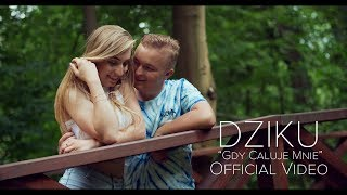 DZIKU - Gdy Całuje Mnie (Official Video)  DISCO POLO 2018