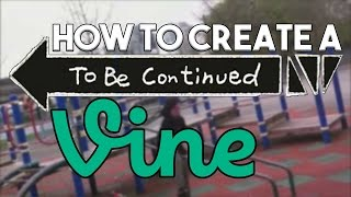 "How To: Create ""To Be Continued"" Vine Edit In Sony Vegas Pro"