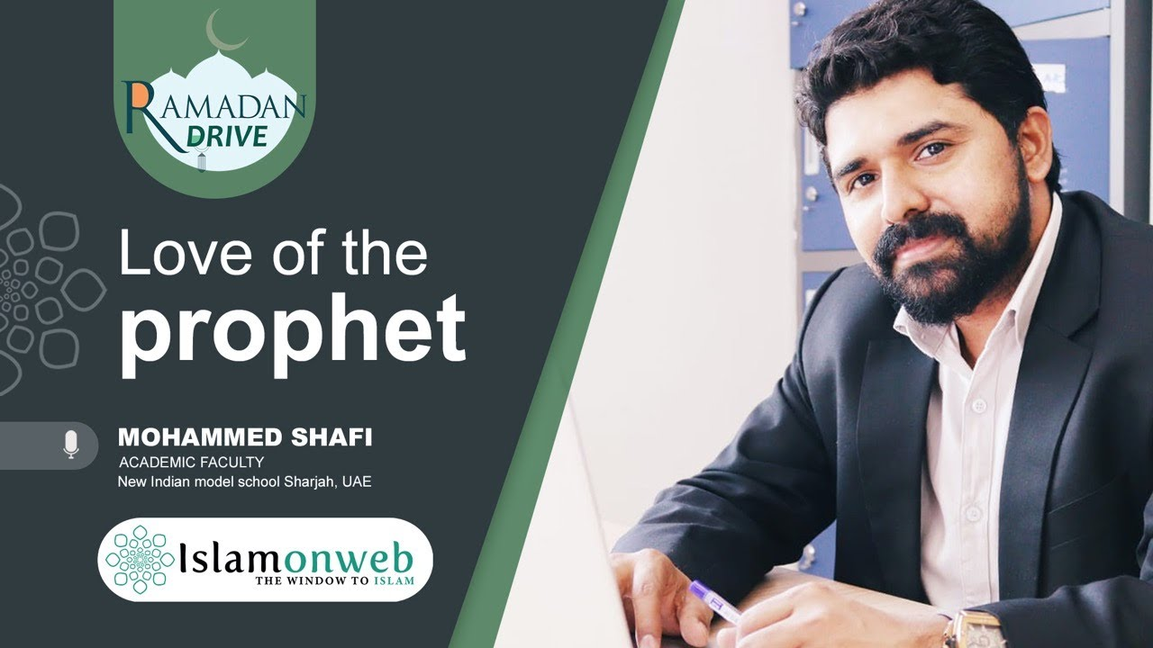 Love of the Prophet ﷺ | Mohammed Shafi | Islamonweb Ramadan Drive
