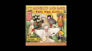 """Steve Martin & The Steep Canyon Rangers - """"The Great Remember For Nancy"""""""