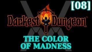 Прохождение Darkest Dungeon: The Color of Madness [08]