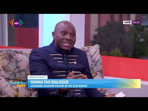 Ghana Tax Dialogue: Assessing taxation in the 2020 budget | Breakfast Daily