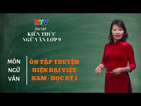Kiến thức ngữ văn lớp 9 | Chuyên đề: Ôn tập truyện hiện đại Việt Nam- Học kỳ I