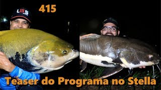 Tambas e Pirararas no Stella - Fishingtur na TV 415