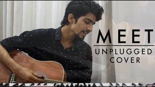 MEET Song | Unplugged Cover | Movie -Simran | Kangana Ranaut | Arijit Singh | Daksh Kalra