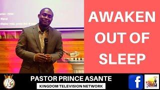 AWAKEN OUT OF SLEEP - PASTOR PRINCE ASANTE