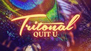 Tritonal   Quit U