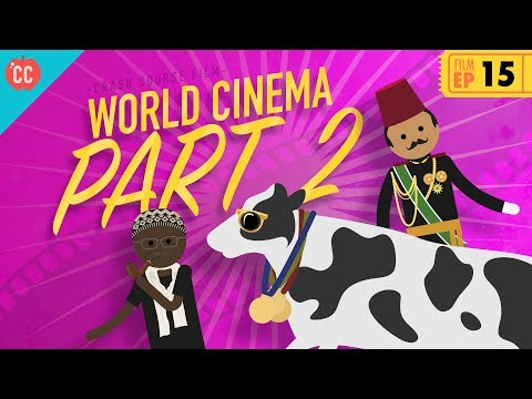 World Cinema – Part 2: Crash Course Film History #15