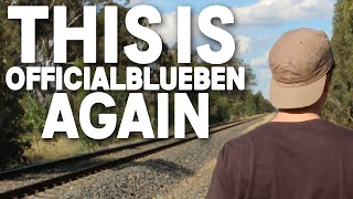 This is OfficialBlueBen.. Again
