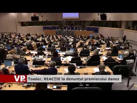 Toader, REACŢIE la denunțul premierului danez