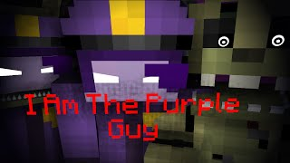 (Minecraft Animation): I am The Purple Guy |FNAF Song|