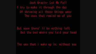 Josh Gracin- Let me fall BEST LYRICS VIDEO :]