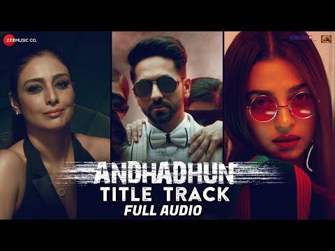 AndhaDhun Title Track - Full Audio Ft. Raftaar   A