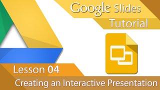 Google Slides - Tutorial 04 - Creating an Interactive Presentation