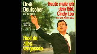 Drafi Deutscher And His Magics - Heute male ich dein Bild, Cindy Lou (The Birds And The Bees)