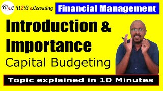 Introduction to Capital Budgeting. Importance of Capital Budgeting Decisions. Financial Management.