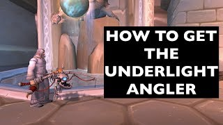 How to Get the Underlight Angler | WoW General/Achievement Guide
