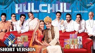 Hulchul  Short Version  Akshaye Khanna  Kareena Kapoor  Paresh Rawal Jackie Shroff
