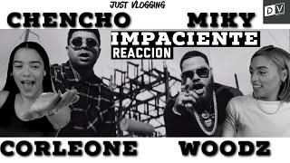 [Reaccion] Chencho Corleone x Miky Woodz - Impaciente (Video Oficial) | Just Vlogging