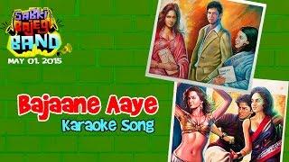 Bajaane Aaye - Karaoke Song - Sabki Bajegi Band