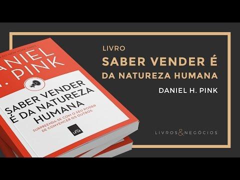 Livros & Nego?cios | Livro Saber vender e? da natureza humana - Daniel H. Pink #35