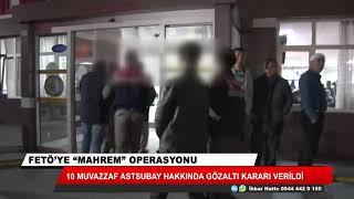 Konya merkezli FETÖ operasyonu! 10 muvazzaf astsubay hakkında gözaltı kararı