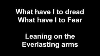 Leaning on the everlasting arms - Lyric Video