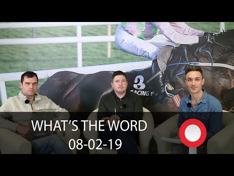 What's The Word? Naas and Punchestown, 8th February