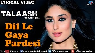 Dil Le Gaya Pardesi Full Lyrical Video Song | Talaash | Akshay Kumar, Kareena Kapoor |