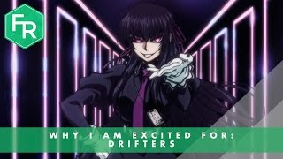 DRIFTERS | Why I'm Excited | First Reaction
