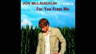 Jon McLaughlin - For You From Me (Lyrics in Description)