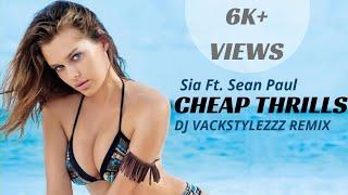 Sia - Cheap Thrills Ft. Sean Paul (Dj Vackstylezzz Remix) 2018