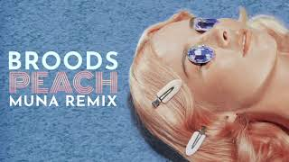 BROODS   Peach (MUNA Remix)