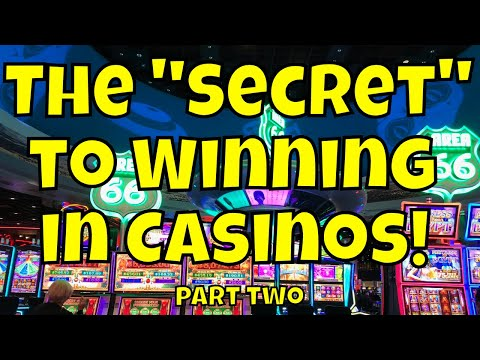 "The ""Secret"" To Winning In Casinos! - Part Two"