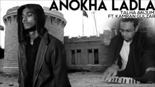 Anokha Laadla   Talha Anjum feat  Kamran Gulzar   Official Audio Young Stunners