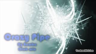 Crazy Pipe - DJ Bomba (Club Mix)