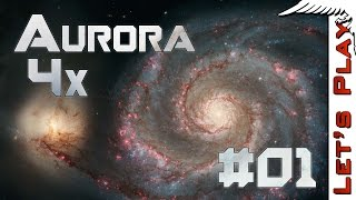 Aurora 4x #01 The Grandest of Grand Strategy Space 4x Games  - Let